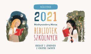 Październik - Międzynarodowy Miesiąc Bibliotek Szkolnych